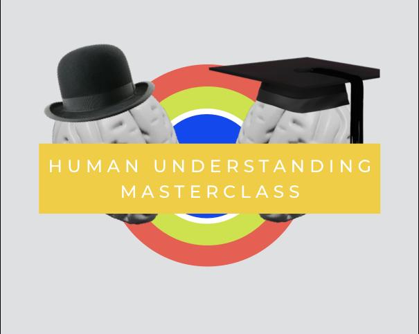 Human Understanding Masterclass
